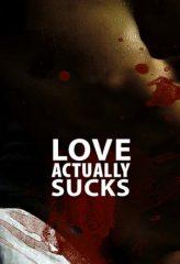Nonton Film Love Actually… Sucks! (2011) Sub Indo Download Movie Online DRAMA21 LK21 IDTUBE INDOXXI