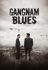 Nonton Film Gangnam Blues (2015) Subtitle Indonesia Streaming Online Download Terbaru di Indonesia-Movie21.Stream