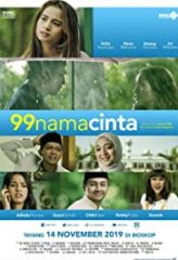 Nonton Film 99 Nama Cinta (2019) Subtitle Indonesia Streaming Online Download Terbaru di Indonesia-Movie21.Stream