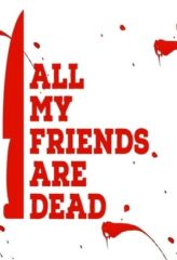 Nonton Film All My Friends Are Dead (2021) Sub Indo Download Movie Online DRAMA21 LK21 IDTUBE INDOXXI